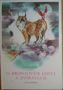 O bronzovém lovci a zvířátkách (skoropohádky)