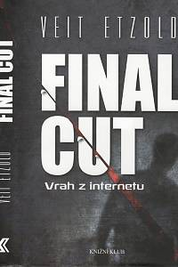 106219. Etzold, Veit – Final Cut, Vrah z internetu