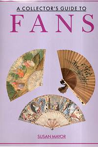 115180. Mayor, Susan – A Collector's Guide to Fans