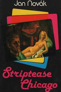 788. Novák, Jan – Striptease Chicago