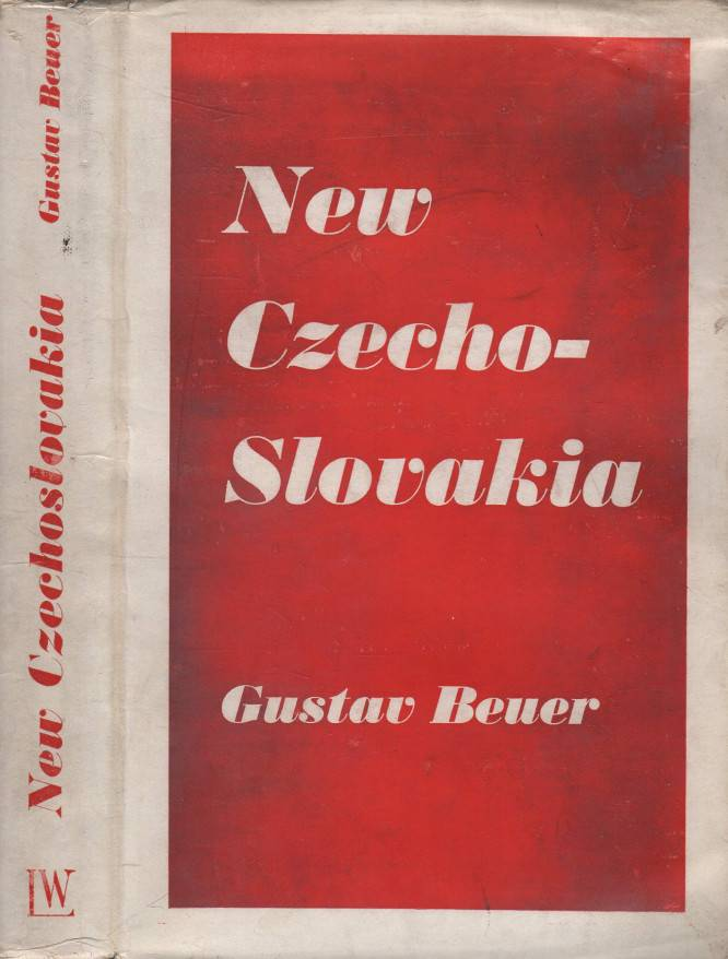 Beuer, Gustav – New Czechoslovakia and her Historical Background