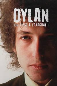 116446. Charlesworth, Chris (ed.) / Doggett, Peter – Dylan - 100 písní a fotografií