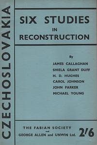 120534. Grant Duff, Shiela / Parker, John / Young, Michael / Hughes, H. D. / Callaghan, James / Johnson, Carol – Czechoslovakia, Six Studies in Reconstruction