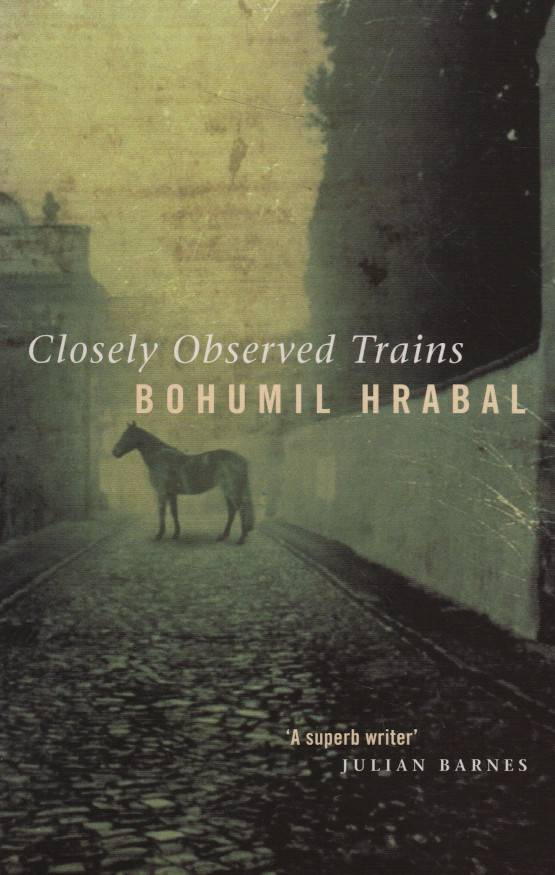 Hrabal, Bohumil – Closely Observed Trains