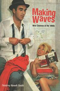 117825. Nowell-Smith, Geoffrey – Making Waves, New Cinemas of the 1960s
