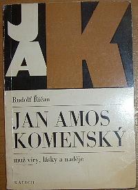 Jan Amos Komenský, muž víry, lásky a naděje
