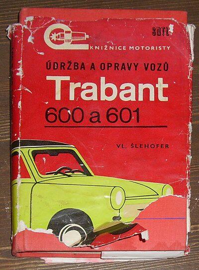 Trabant. Údržba a opravy vozů 600 a 601