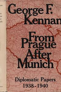 68307. Kennan, George Frost – From Prague after Munich, Diplomatic Papers 1938-1940