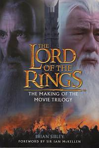 118712. Sibley, Brian – The Lord of the Rings - The Making of the Movie Trilogy