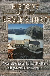 118914. Beierl, Florian M. – History of the Eagle's Nest, A complete account of Adolf Hitler's alleged Mountaing Fortress