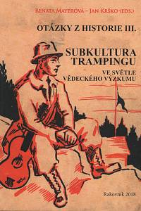 119730. Otázky historie III. - Subkultura trampingu ve světle vědeckého výzkumu - Questions from History III. - Tramp Subculture from the Scientific Reseachr Perspecive