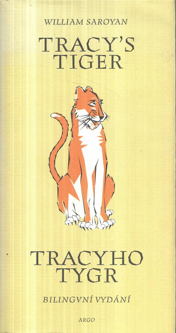 Saroyan, William – Tracy's Tiger / Tracyho tygr