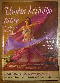 Umění břišního tance, Cesta ke kráse, energii a smyslnosti, Ucelený průvodce orientálním tancem