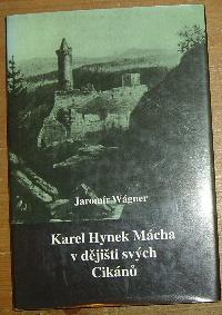 Karel Hynek Mácha v dějišti svých Cikánů