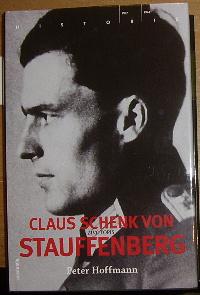 Claus Schenk von Stauffenberg, Životopis, Život hrdiny operace Valkýra