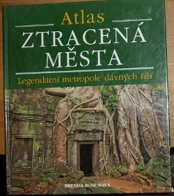 Atlas Ztracená města, Legendární metropole dávných říší