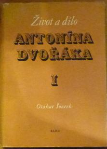 Život a dílo Antonína Dvořáka I.