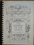39531. Shirley, Rodney W. – The Mapping of the World, Early Printed World Maps 1472-1700 (xerox)