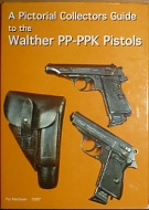 69859. Mathisen, Per – A Pictorial Collectors Guide to The Walther PP-PPK Pistols and Holsters (sign.)