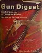 70159. Amber, John T. – Gun Digest, The World's Greatest Gun Book, 33rd Anniversary 1979 Deluxe Edition