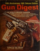 71284. Warner, Ken (ed.) – Gun Digest, The World's Greatest Gun Book, 35th Anniversary 1981 Deluxe Edition