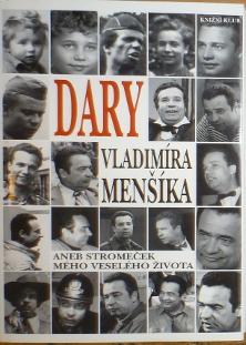 Dary Vladimíra Menšíka aneb Stromeček mého veselého života