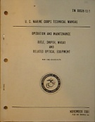 73804. U. S. Marine Corps Technical Manual Tm 00539-13/1: Operation and Maintenance Rifle, Sniper, M40A1 and Related Optical Equipment (NSN 1005-01-035-1674)