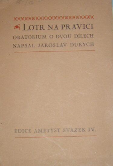 Lotr na pravici (Oratorium o dvou dílech)