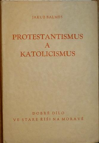 Protestantismus a katolicismus a jejich poměry k evropské civilisaci, Svazek I.