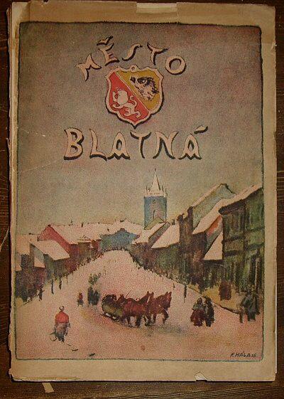 Město Blatná. Obraz prehistorický, historický, kulturní, sociální a národohospodářský