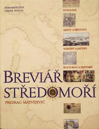 Breviář Středomoří, Putování městy a přístavy, národy a jazyky, kulturou a historií