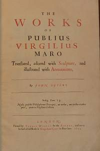 Ogilby, John / Maro, Publius Vergilius/ Hollar, Václav – The Works of Publius Virgilius Maro. Translated, adorned with Sculpture, and illustrated with Annotations