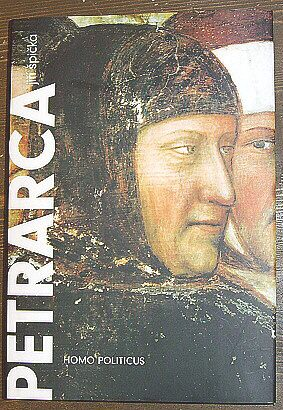 Petrarca, Homo politicus, Politika v životě a díle Franceska Petrarky