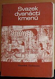 Svazek dvanácti kmenů: osídlení zaslíbené země izraelským lidem: k počátkům pradějin III.