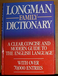 Longman Family Dictionary, A Clear, Concise and Modern Guide to the English Language