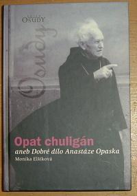 Opat chuligán aneb Dobré dílo Anastáze Opaska