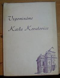 Vzpomínáme Karla Kovařovice, Jak jej zachovávájí v paměti jeho současníci