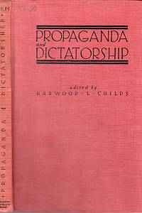 88593. Childs, Harwood Lawrence – Propaganda and Dictatorship, A Collection of Papers