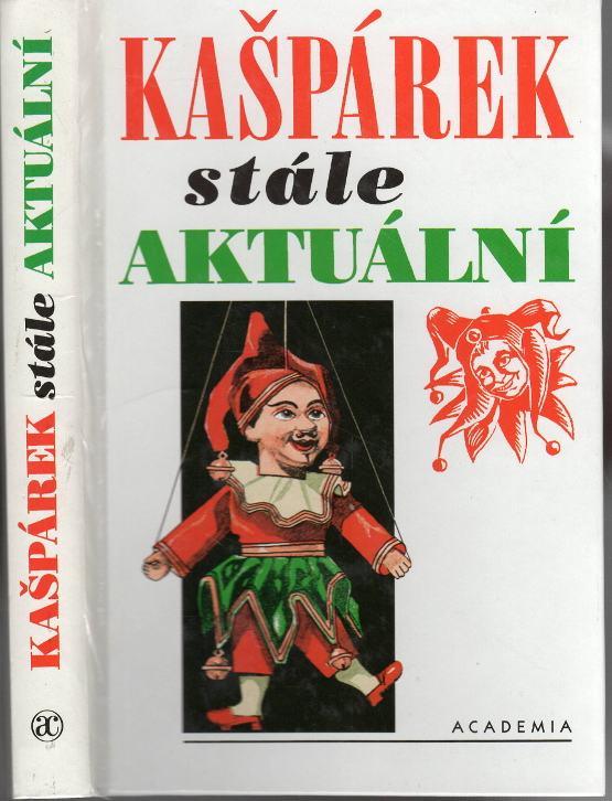 Kašpárek stále aktuální, Sedm českých loutkových her vydaných v letech 1924 až 1932