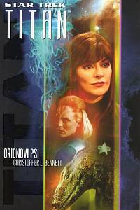 95313. Bennett, Christopher L. – Star Trek - Titan - Orionovi psi