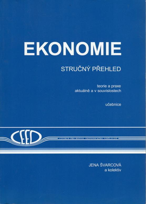 Ekonomie, Stručný přehled, Teorie a praxe aktuálně a v souvislostech - učebnice