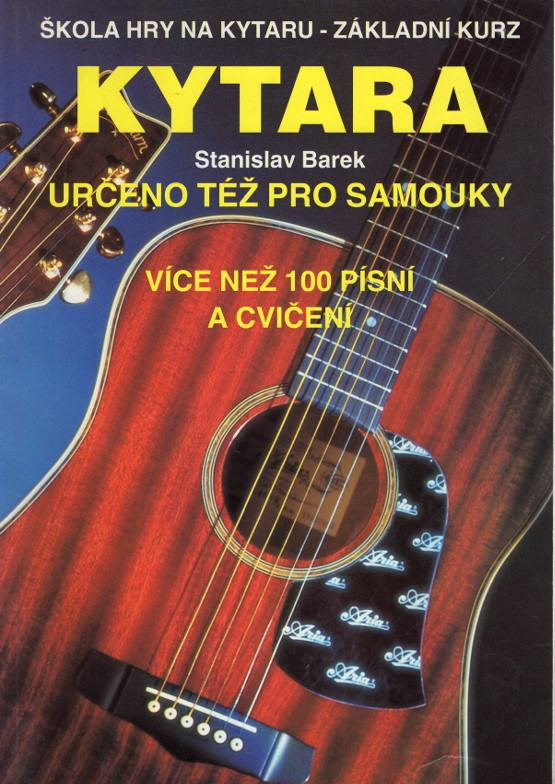 Kytara, Škola hry na kytaru - základní kurz (určeno též pro samouky), Více než 100 písní a cvičení