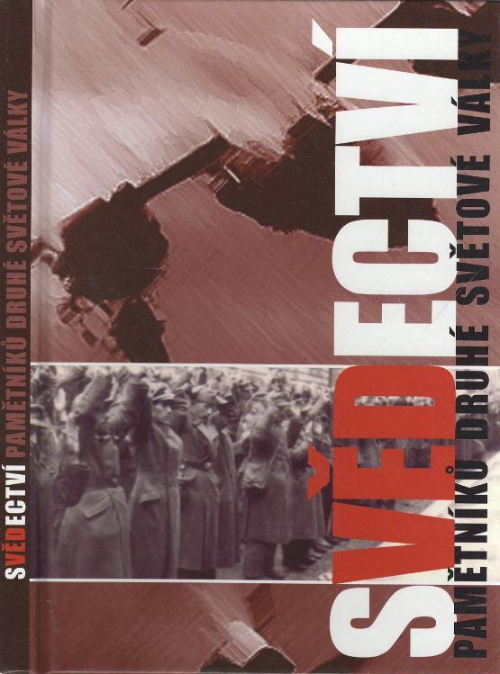 Svědectví pamětníků druhé světové války