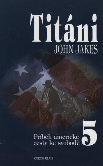 Příběhy americké cesty ke svobodě 5 - Titáni