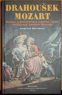 Drahoušek Mozart, Román o milostném a tvůrčím životě Wolfganga Amadea Mozarta