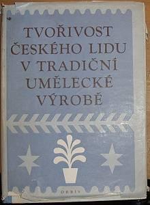 Tvořivost českého lidu v tradiční umělecké výrobě