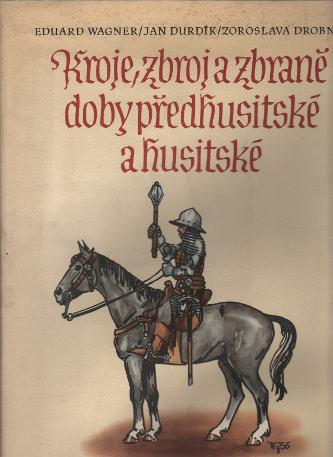 Kroje, zbroj a zbraně doby předhusitské a husitské