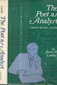 101110. Lawler, James R. – The Poet as Analyst, Essays on Paul Valéry