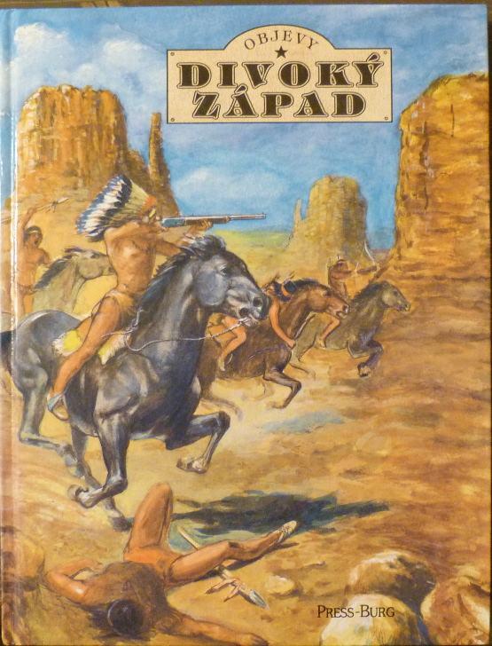 Divoký západ - Objevy