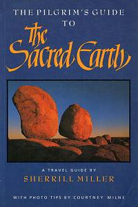 97192. Miller, Sherrill – The Pilgrim's Guide to The Sacred Earth